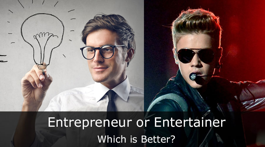 Choose the one among Entrepreneur or Entertainer