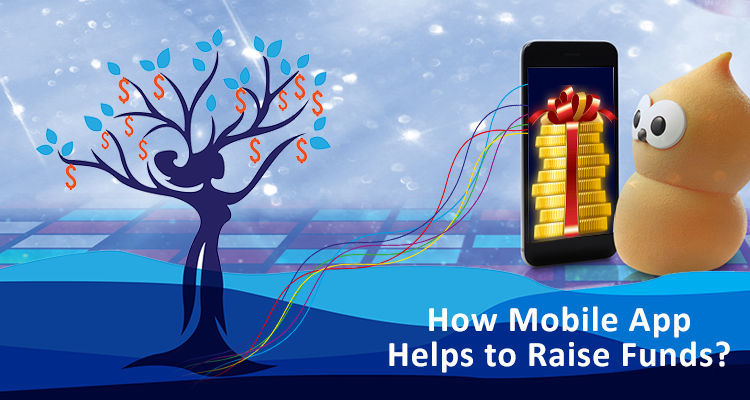 How Mobile App Helps to Raise Funds?