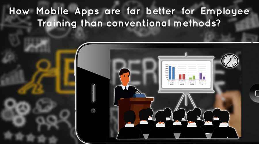 How Mobile Apps are far better for Employee Training than conventional methods?