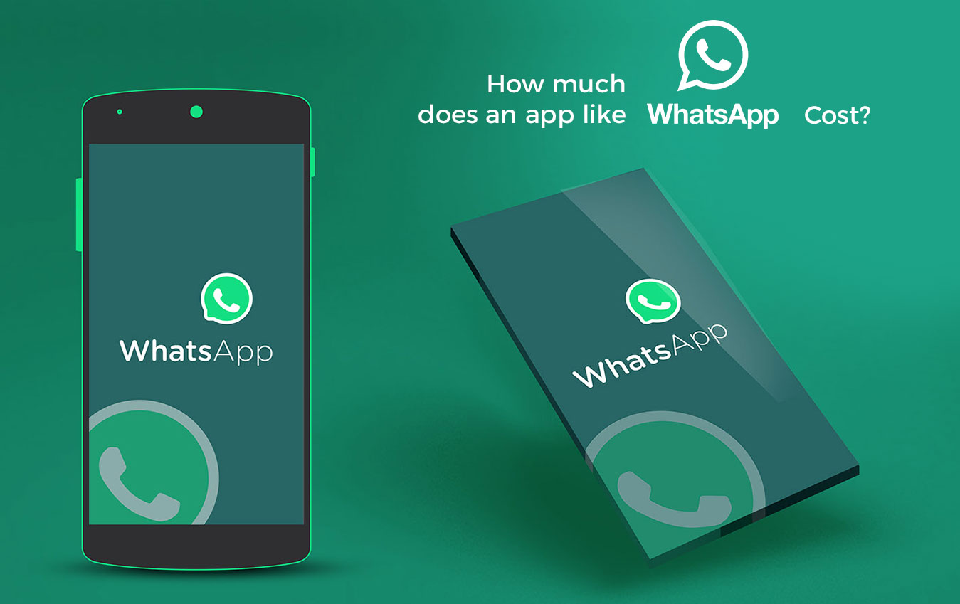 How Much Does it Cost to Develop an App like Whatsapp