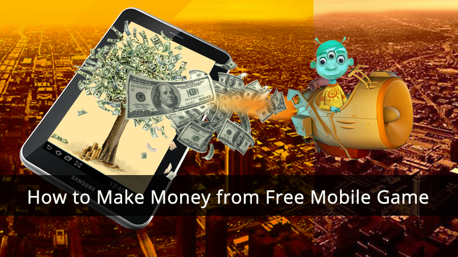 How to Make Money from Free Mobile Game?