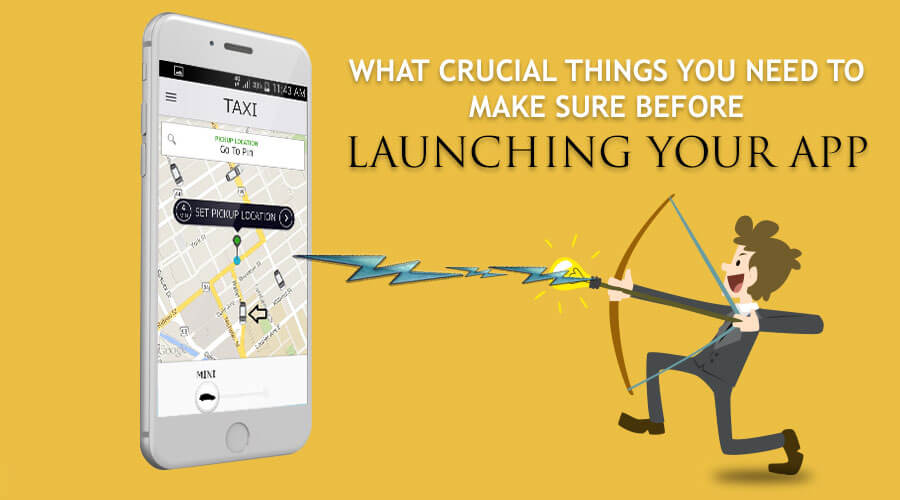 Few Crucial Things To Remember Before Launching An App