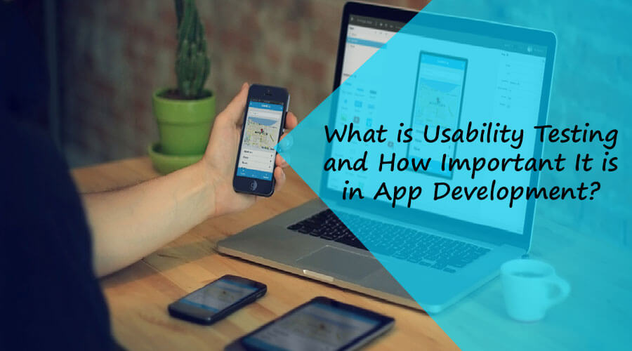 What is Usability Testing and How Important It is in App Development?