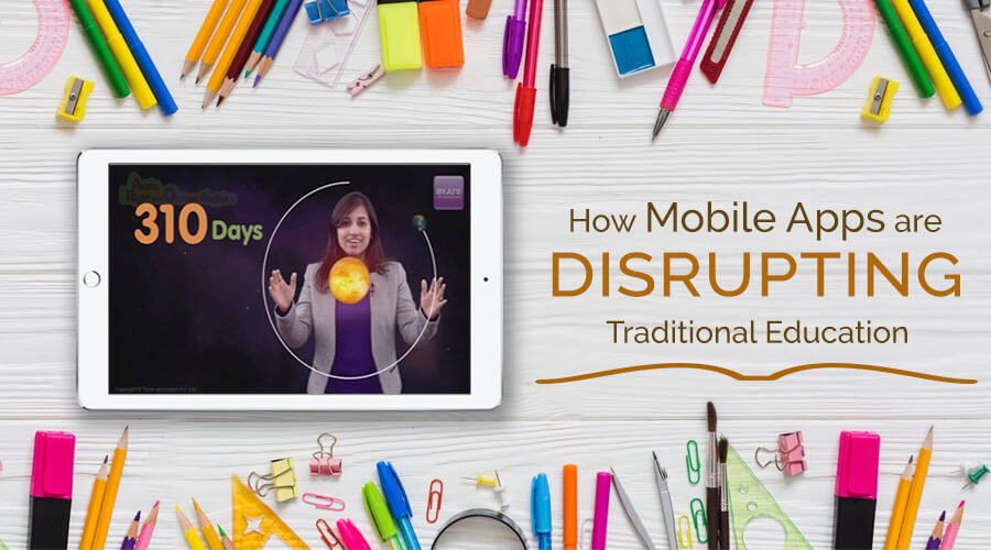 How Mobile Apps are disrupting Traditional Education