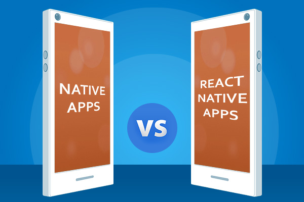 Which One to Choose Native or React Native for Mobile App Development
