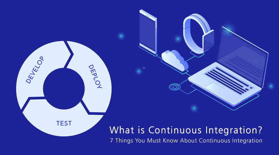 7 Things Must Know Continuous Integration