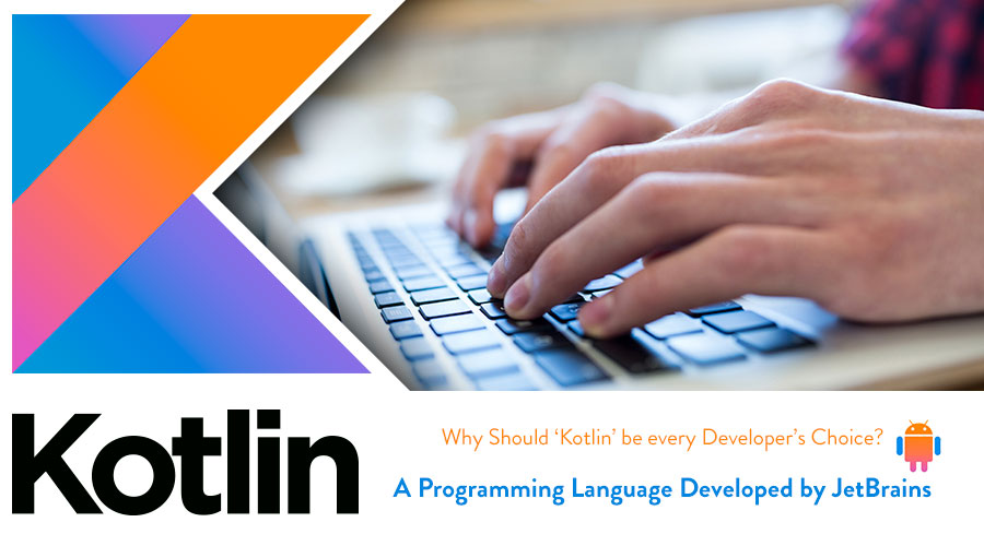 Kotlin – The Preferred Programming for Developers