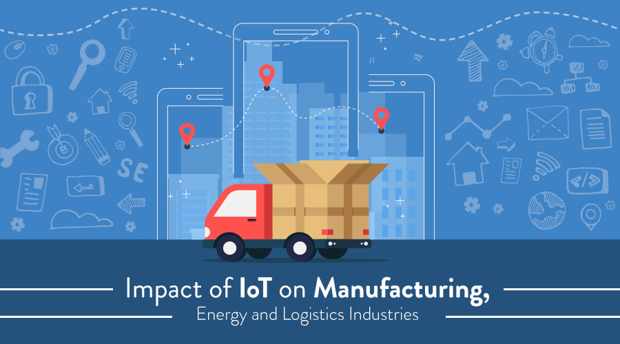 Impact of IoT on Manufacturing, Energy and Logistics Industries