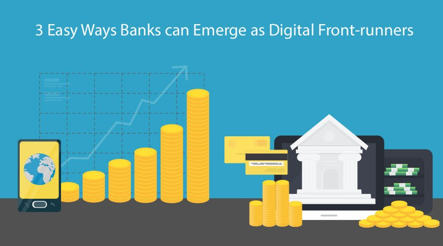 3-Easy-Ways-Banks-can-Emerge-as-Digital-Front-runners-1
