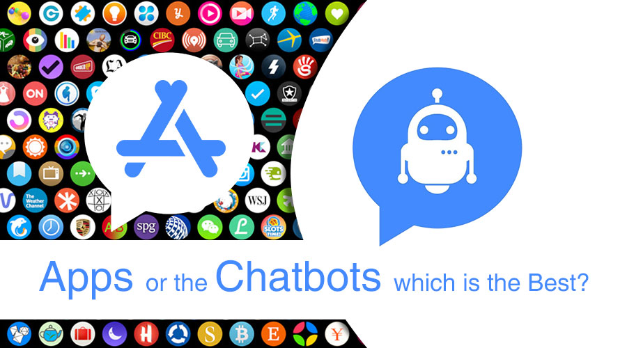 Apps or the Chatbots- which is the Best?
