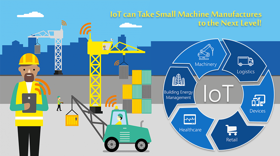 IoT can Take Small Machine Manufactures to the Next Leve