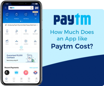 How Much Does it Cost to Develop an App like Paytm | Mobile