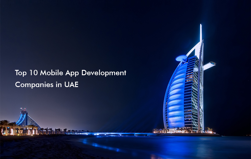 Leading Top 10 Mobile App Development Companies in UAE, Dubai and Abu Dhabi
