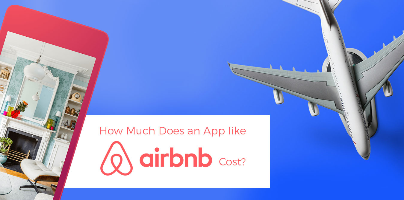 How-Much-Does-it-Cost-to-Develop-an-App-like-Airbnb