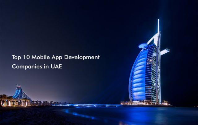 Leading Top 10 Mobile App Development Companies in Abu Dhabi UAE,