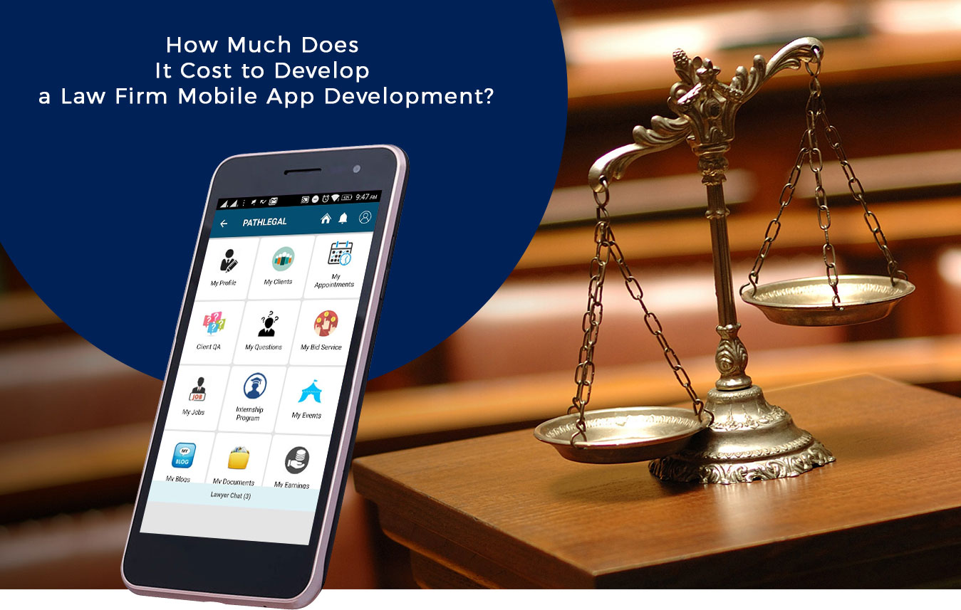 How Much Does it Cost to Develop an App like Law-Firm