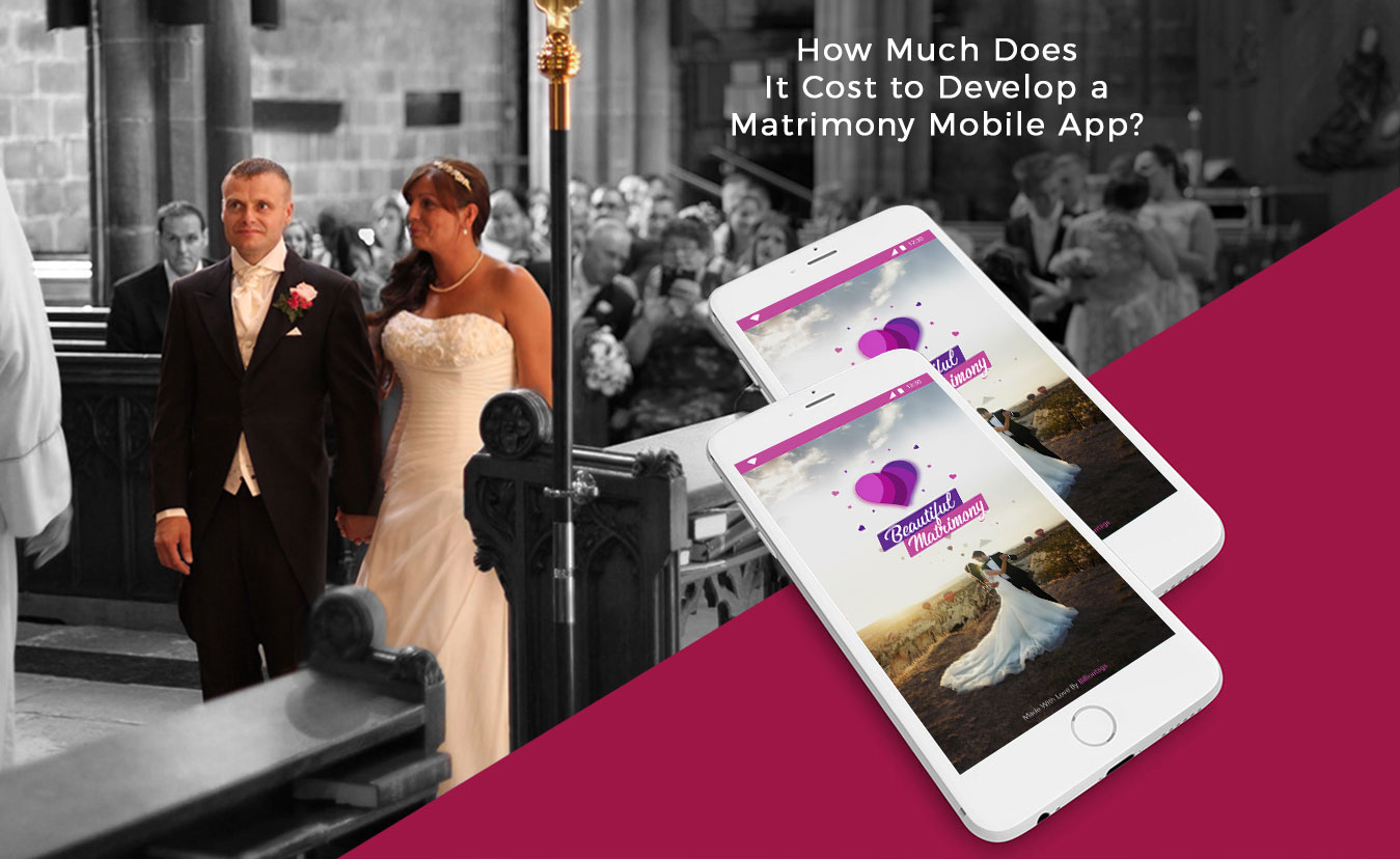 How Much Does it Cost to Develop an App like Matrimony