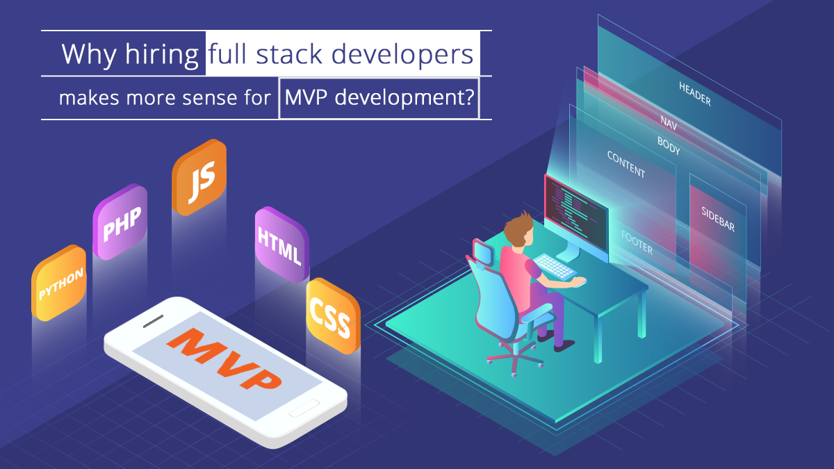 Hire Full Stack Developers to Develop MVP Development