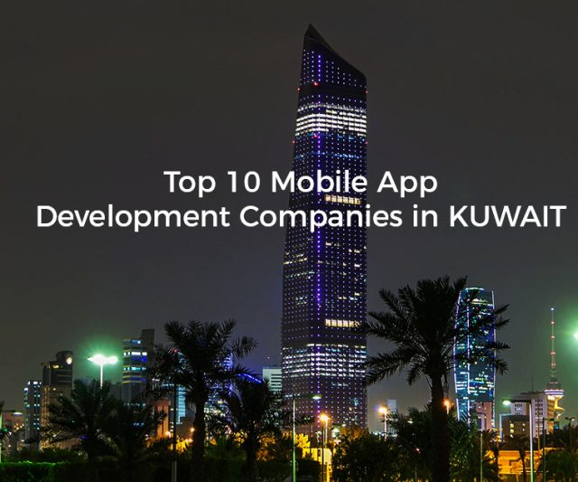 Top 10 Leading Mobile App Development Companies in Kuwait