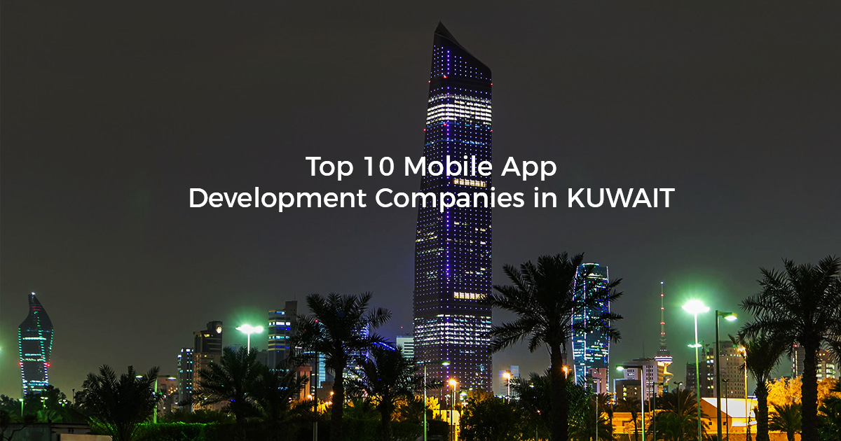 Top 10 Leading Mobile App Development Companies in Kuwait