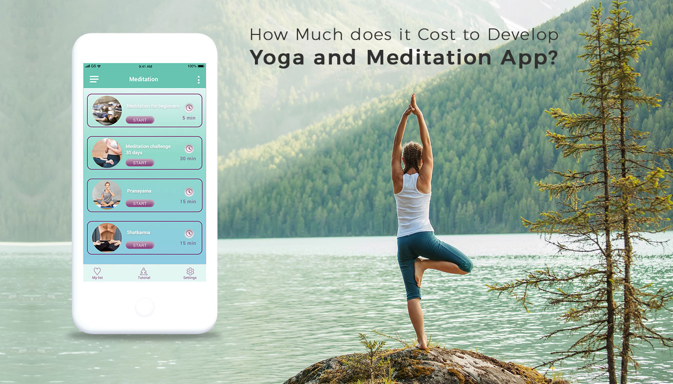 How-Much-Does-it-Cost-to-Develop-an-App-like-Yoga-and-Meditation