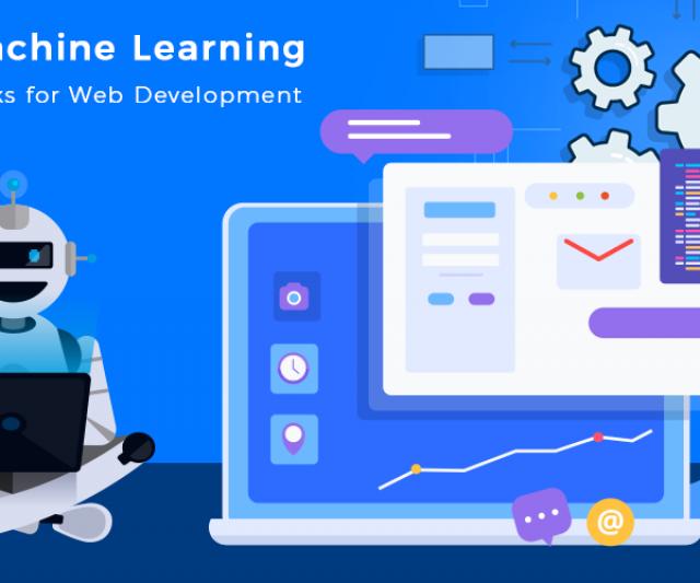 Top Machine Learning Frameworks for Web Development