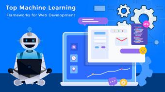 Top ml frameworks for web developemnt