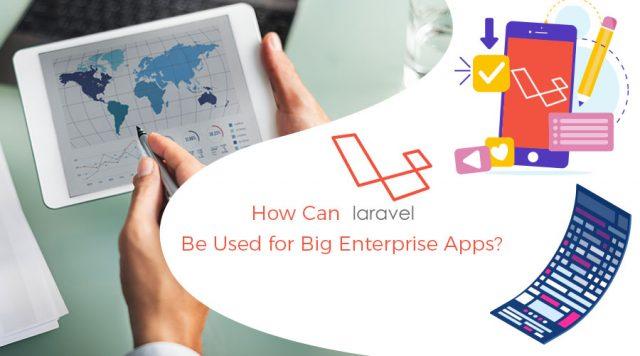 Laravel App: Best Suitable solution for Big Enterprise Apps?