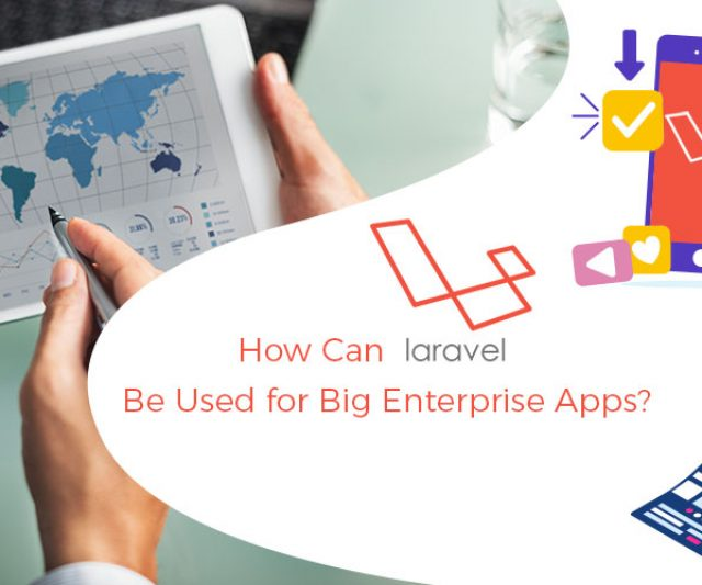 Laravel App: Best Suitable solution for Big Enterprise Apps?