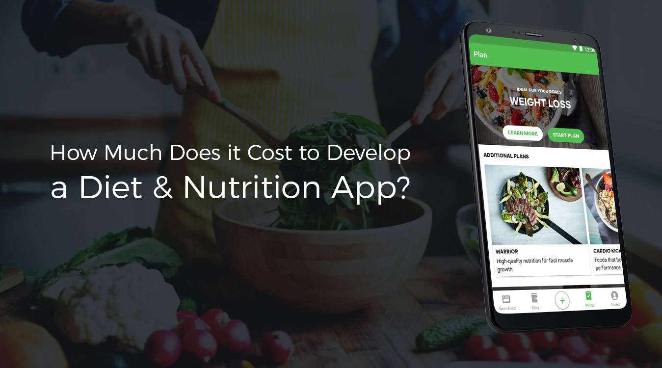 How-Much-Does-it-Cost-to-Develop-an-App-like-Diet-and-Nutrition-app