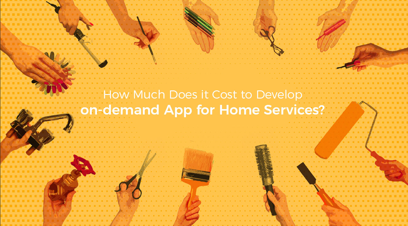 How-Much-Does-it-Cost-to-Develop-an-App-like-Home-Services