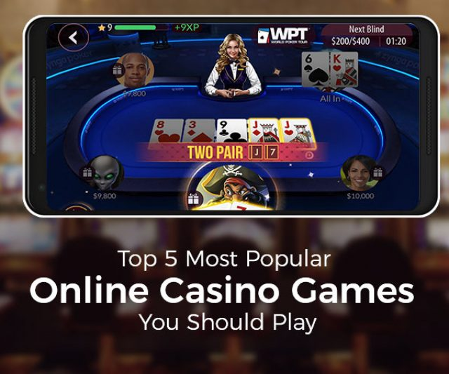 Top 5 Most Popular Online Casino Games You Should Play