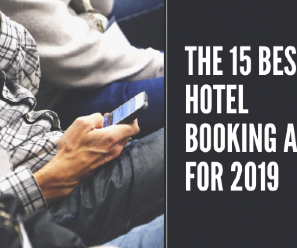 The 15 Best Hotel Booking Apps For 2020