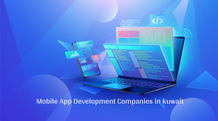 Top 15 Leading Mobile App Development Companies in Kuwait