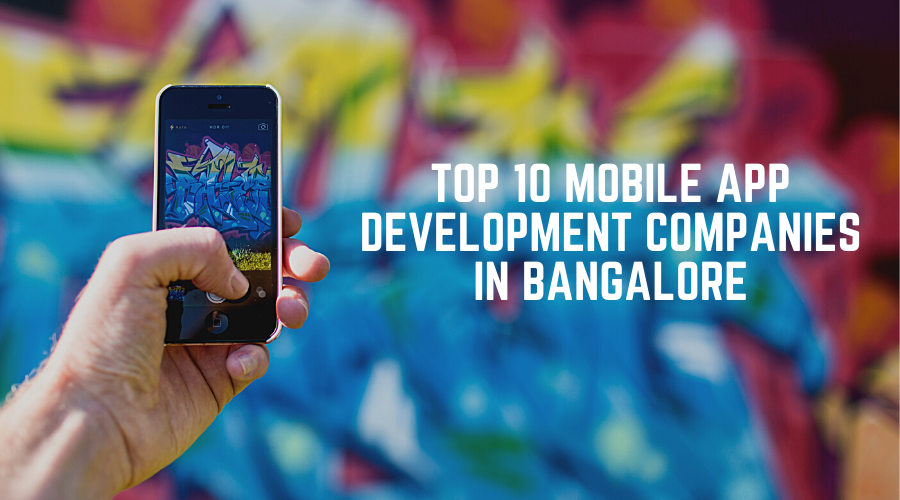 Top 10 Mobile App Development Companies in Bangalore List 2020