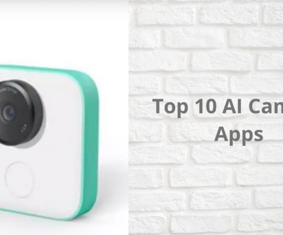 Top 10 Artificial Intelligence Camera Apps of 2021