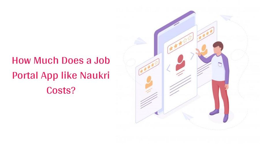 How Much Does a Job Portal App or Website like Naukri Costs?