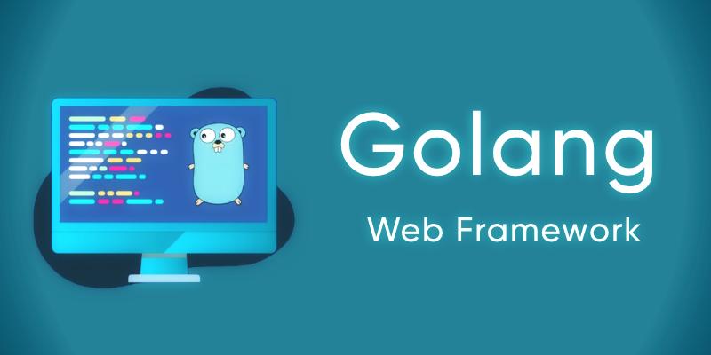Golang Web Frameworks for Development
