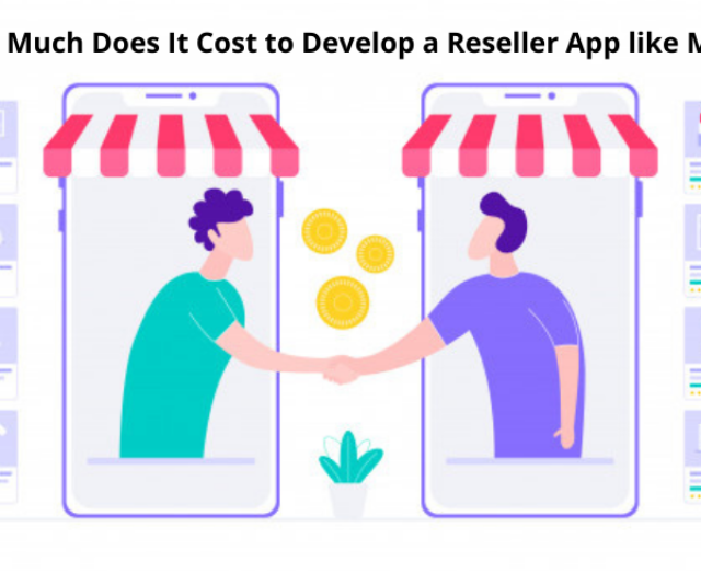 How Much Does It Cost to Develop a Reseller App like Meesho?