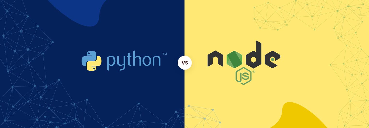 Node.js VS Python: Which Backend Technology Should You Choose?