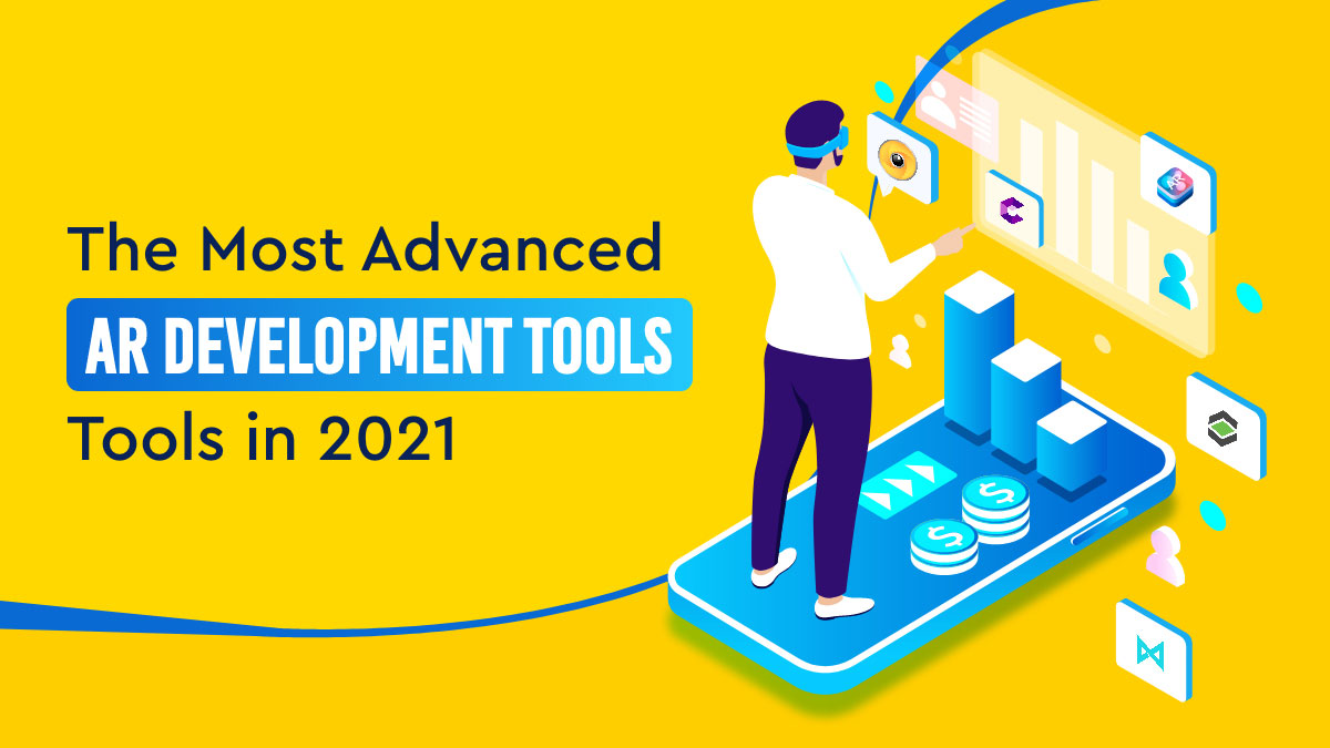 Top 10 Advanced Augmented Reality Tools to SKYROCKET Business In 2021