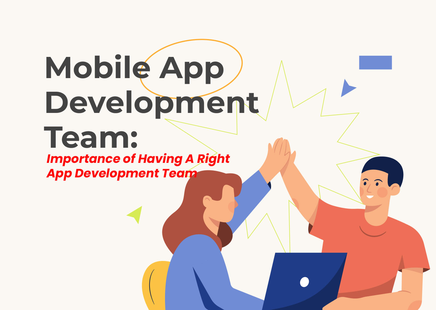 Importance of Having A Right App Development Team With The Right Skills